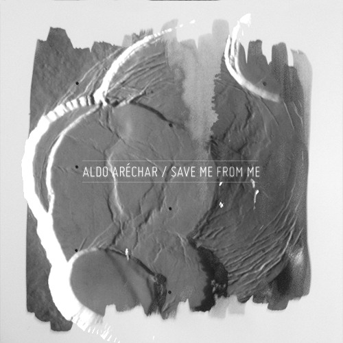 Aldo Arechar - Save Me From Me