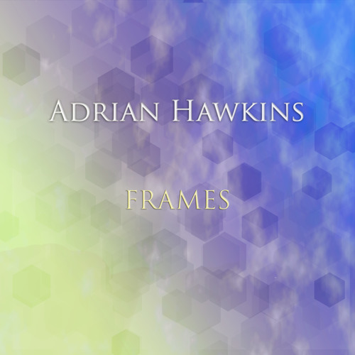 Adrian Hawkins - Frames (Original Radio Edit)