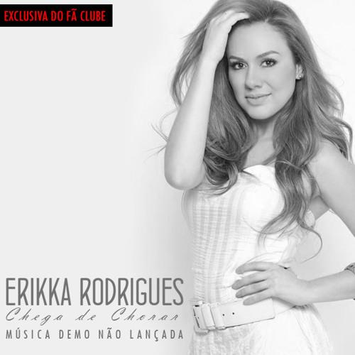 Chega de chorar - Erikka Rodrigues