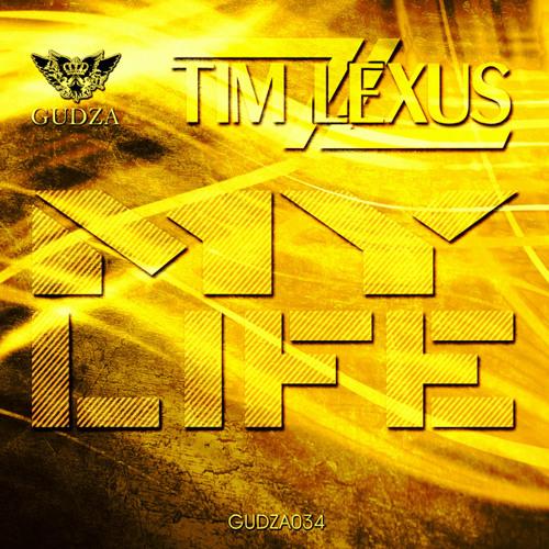 Tim Lexus - My Life (Original Mix)