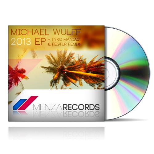 Michael Wulff - 2013 (Tyro Maniac & Regtur Remix) // OUT NOW