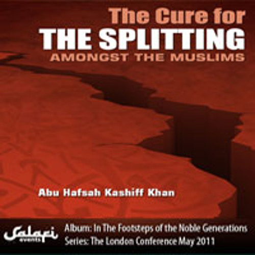 The Cure for the Splitting amongst the Muslims
