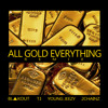 All Gold Everything (Remix) -Blakout ,T.I, Jeezy, 2Chains