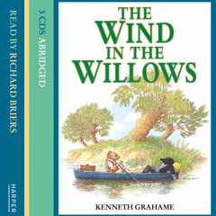 The Wind In The Willows by Kenneth Grahame read by Richard Briers