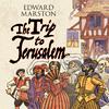The Trip To Jerusalem by Edward Marston