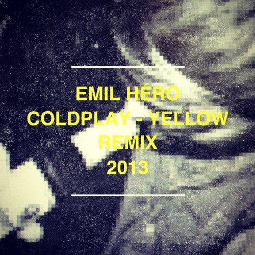 Coldplay - Yellow (Emil Heró Remix)