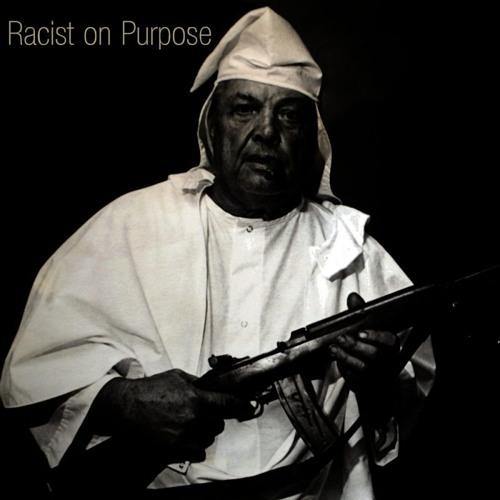 Racist On Purpose