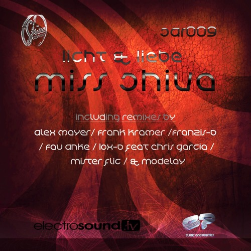 Miss Shiva Licht & Liebe * Original Club Mix* Out Now Exclusive on Beatport !