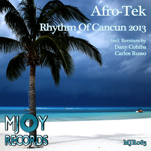 Afro-Tek - Rhythm Of Cancun 2013 (Original Mix)