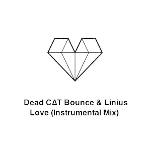 Dead C∆T Bounce & Linius - Love (Instrumental Mix)