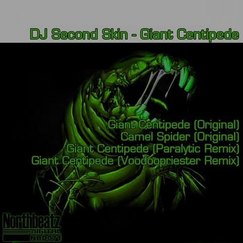DJ Second Skin - Giant Centipede snipped (Northbeatz Digital)