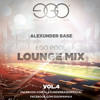 AlexUnder Base - EGO Pool Lounge Mix Vol.4 (Spring 2013) * FREE download *