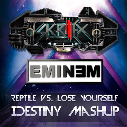Reptile vs. Lose Yourself (IDestiny Mashup) - Skrillex & Eminem