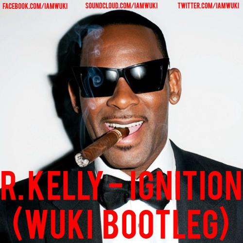R. Kelly - Ignition (Wuki Bootleg) [FREE DOWNLOAD]