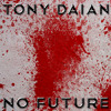 Tony Daian - More Walls [2013 - No Future] new CD