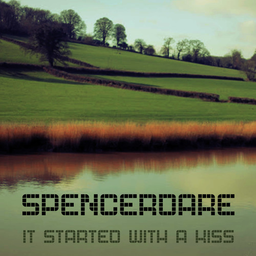 Spencerdare - It started with a kiss- Free MP3!