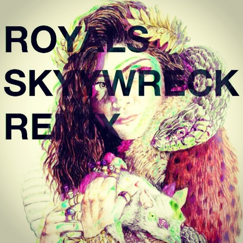 LordeMusic - Royals (Skyywreck remix)
