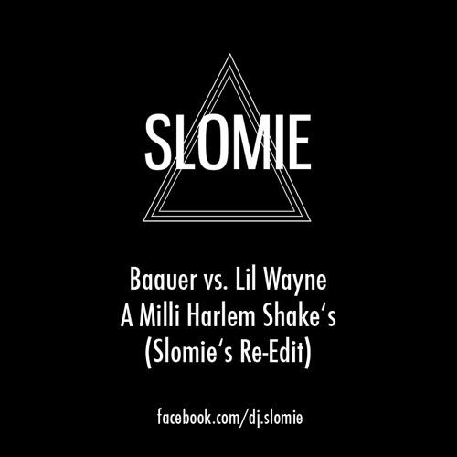 Baauer vs. Lil Wayne - A Milli Harlem Shakes (Slomie's Re-Edit)