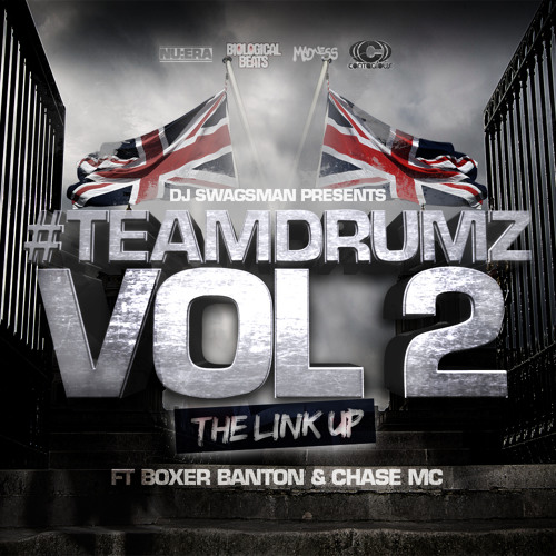 "DJ SWAGSMAN PRESENTS , #TEAMDRUMZ VOL 2 ""THE LINK UP"" FT BOXER BANTON AND CHASE MC"