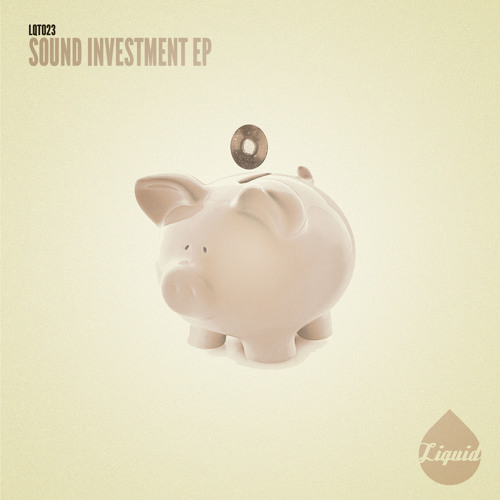 [LQT023] SOUND INVESTMENT EP [OUT NOW]
