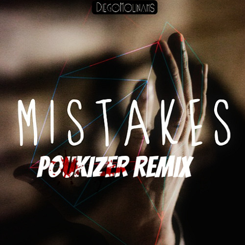 DiegoMolinams - Mistakes (Remix Poukizer) Out Now Preview