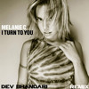 I TURN TO YOU - (MELANIE C) DEV BHANDARI REMIX **FULL TRACK**