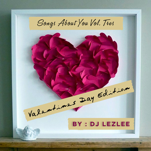 Songs About You Vol. Tres, Valentines Day Edition