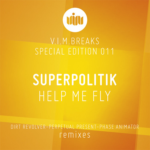 SUPERPOLITIK - HELP ME FLY (DIRT REVOLVER remix) CLIP - [V.I.M. BREAKS - OUT NOW!!!!]