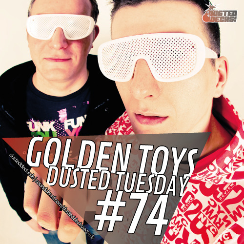 Dusted Tuesday #74 - Golden Toys (Feb 19, 2013)