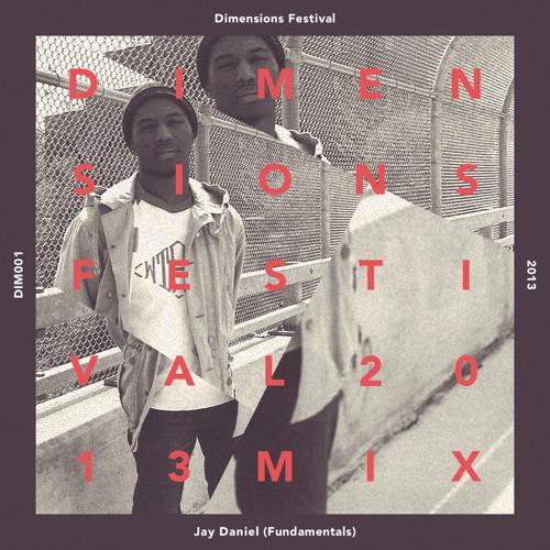 Jay Daniel (Fundamentals) Dimensions Festival 2013 Mix