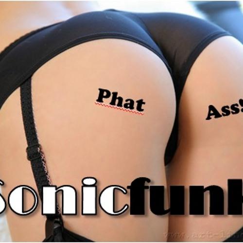 SonicFUNK   Phat Ass!!**FREE DOWNLOAD**
