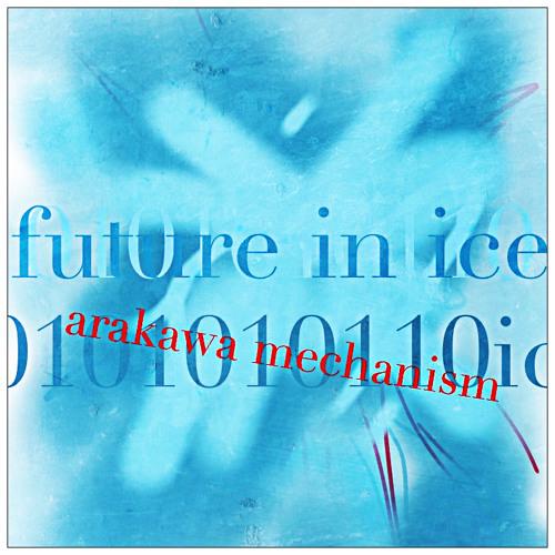 A FUTURE IN ICE [ -arakawa mechanism- ]