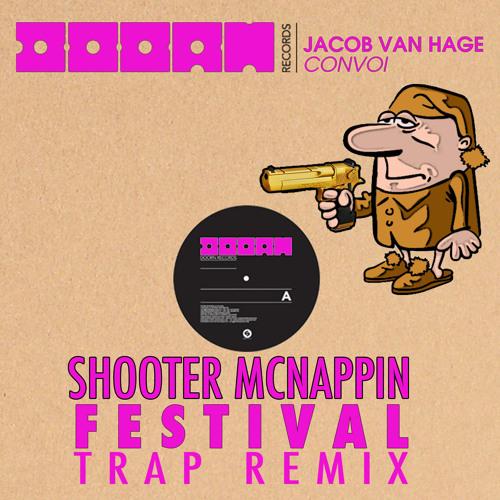 Jacob van Hage - Convoi (Shooter McNappin Festival Nap Remix)