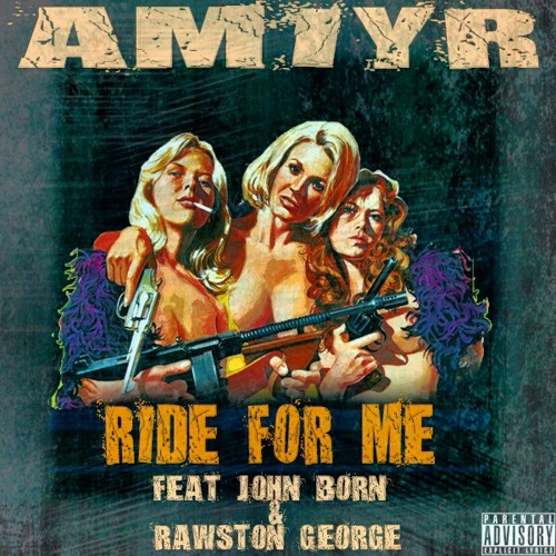 Amiyr - Ride For Me Feat. John Born & Rawston George Produced by Keyzsus Krighst