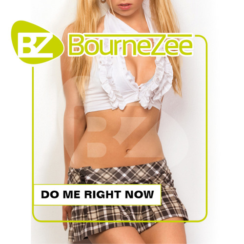 BourneZee - Do me right now