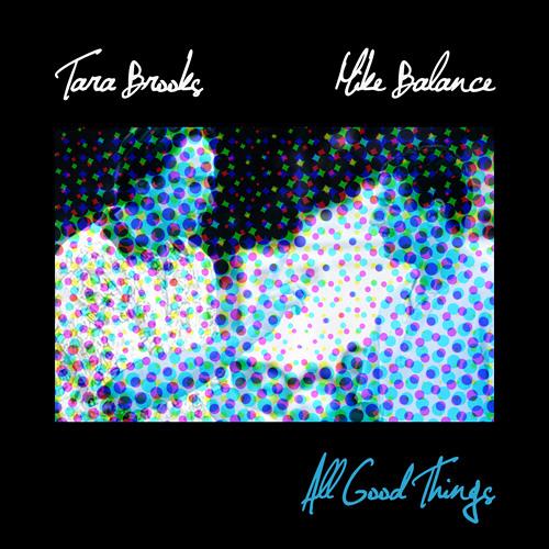 "Tara Brooks & Mike Balance ""All Good Things"" preview"