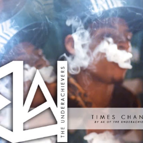 AK (The Underachievers) - Times Change