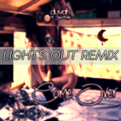 duvoh Ft. Tess Marie - Come Over (Lights Out Remix) [Click 'BUY' for FREE DOWNLOAD]