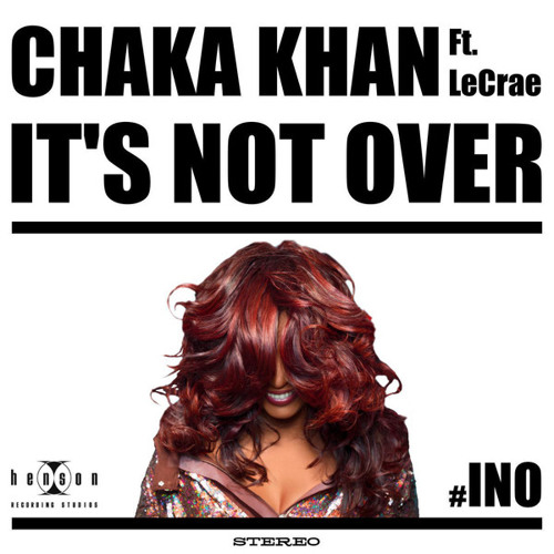 Chaka Khan feat. LeCrae - It's Not Over (Papercha$er Club Mix) [PREVIEW]