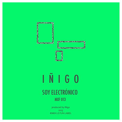 Iñigo - Soy Electrónico (original mix)