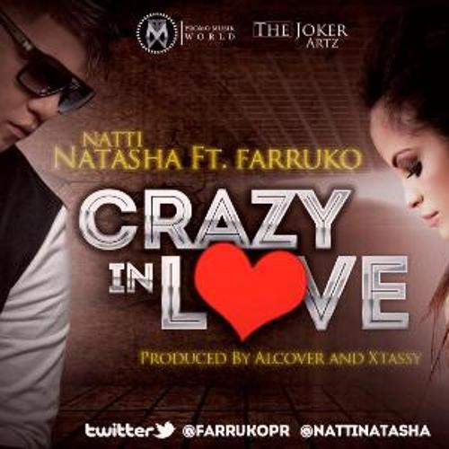 Crazy In Love-Farruko Ft. Natti Natasha