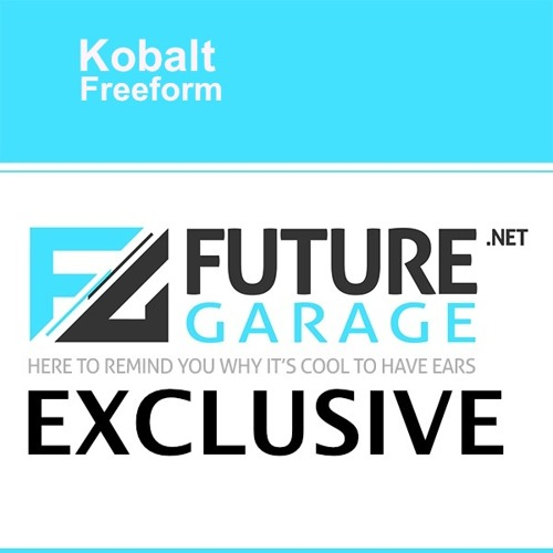 Freeform by Kobalt - FutureGarage.NET Exclusive