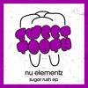 Nu elementz - Sugar Rush EP