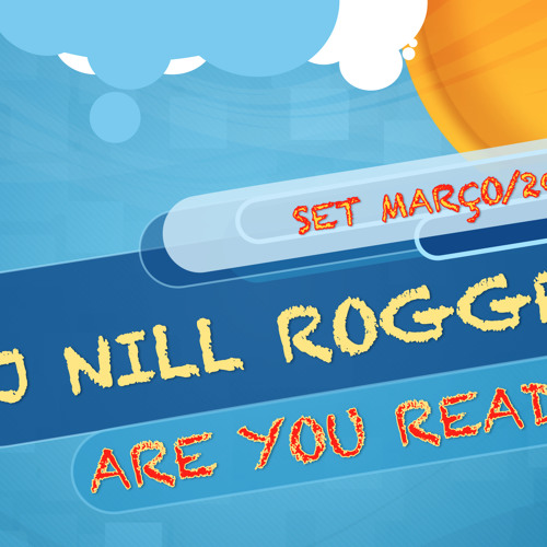 Set NiLL RoGGeR - Are you ready? Mar/2013