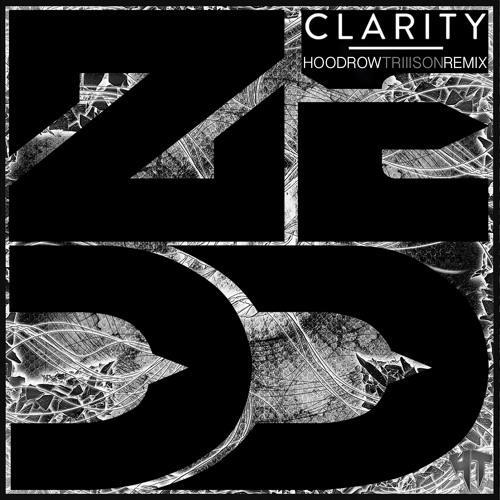 Zedd - Clarity (Hoodrow Trillson Remix)