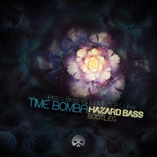 Astro Bros, Laidback Luke - Timebomba (Hazard Bass Bootleg)