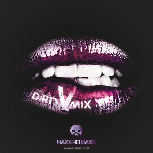 Dirty V Mix - HAZARD BASS