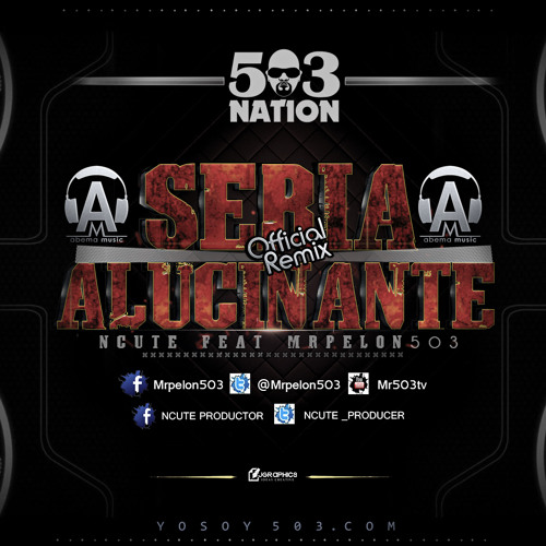 Seria Alucinante (Official Remix) - Ncute Ft. MrPelon503 - (Prod. Ncute)  Abema Music