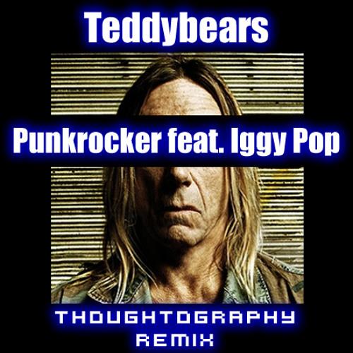 Teddybears - Punkrocker (Feat. Iggy Pop) (Thoughtography Remix)