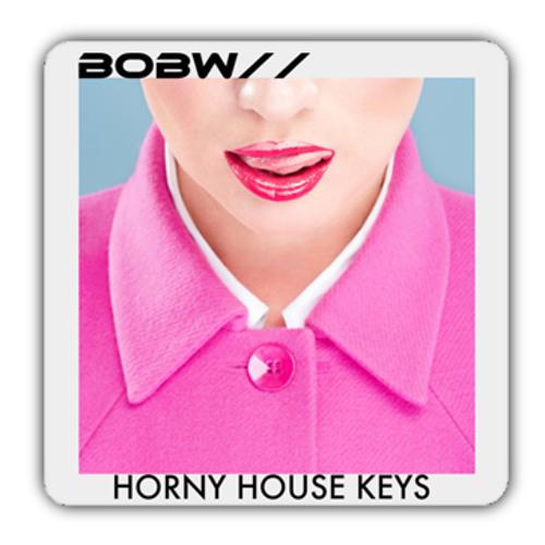 B O B W// - Horny House Keys (AE 008)